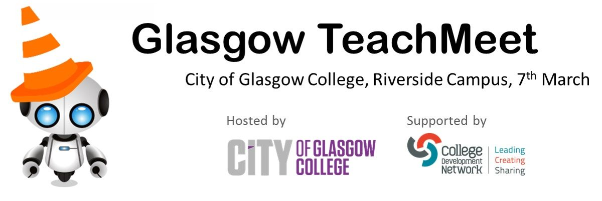 TeachMeet Glasgow, City of Glasgow College, Riverside Campus, 7 March