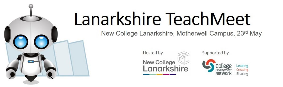 Lanarkshire TeachMeet 23 May, New College Lanakshire, Motherwell Campus