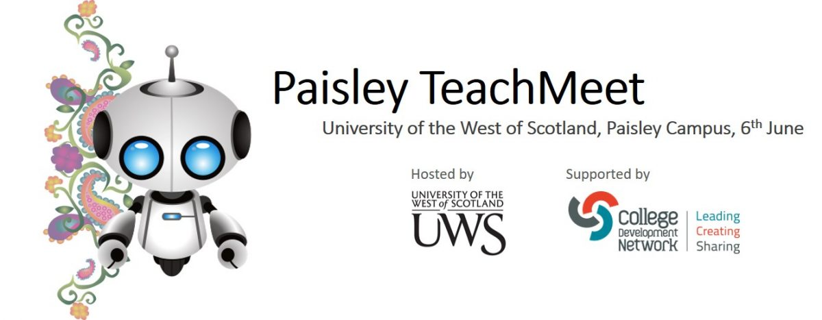 Paisley TeachMeet, 6th June, 2019, Paisley Campus, University of the West of Scotland